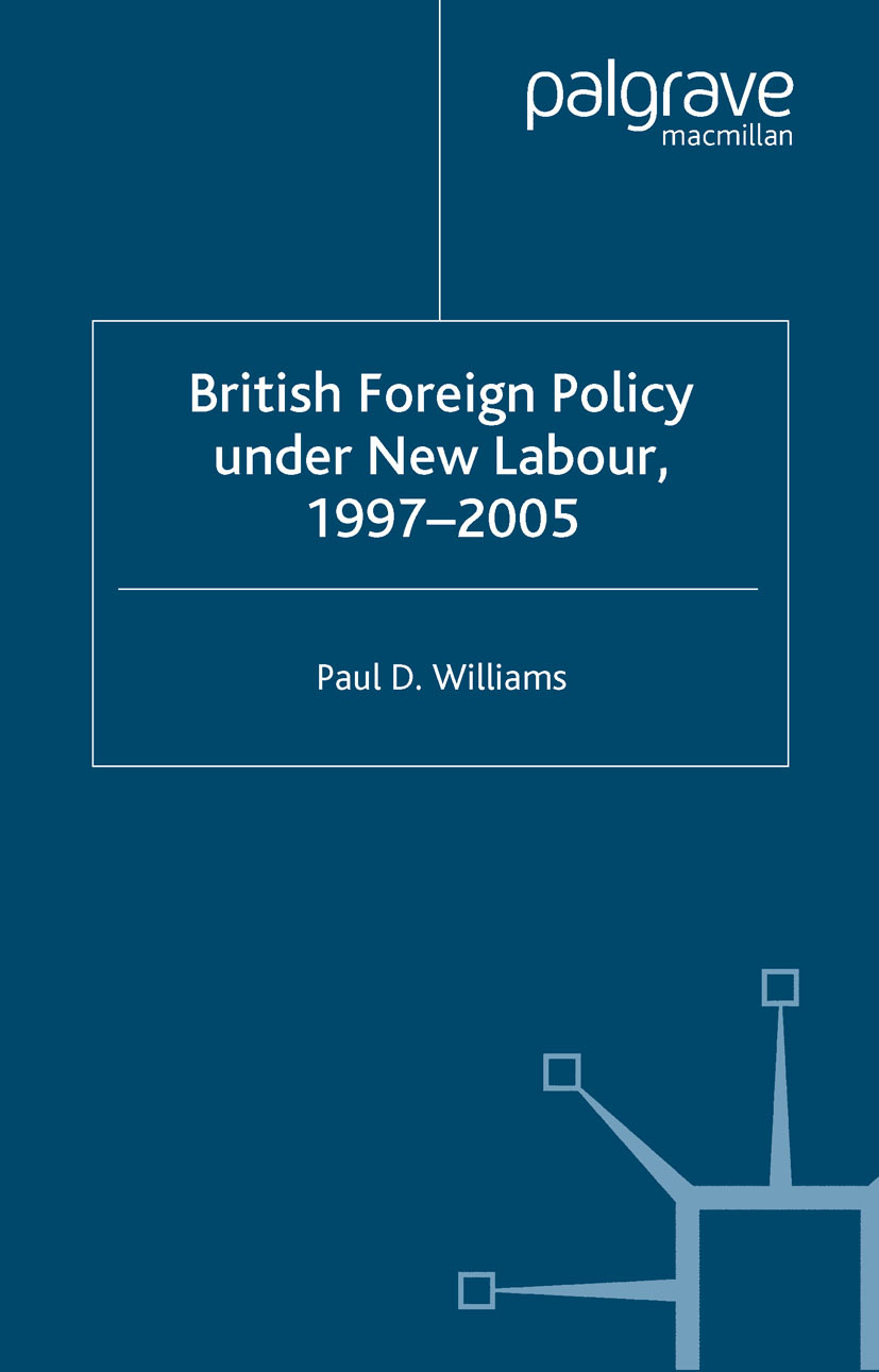 Williams, Paul D. - British Foreign Policy Under New Labour, 1997–2005, e-kirja