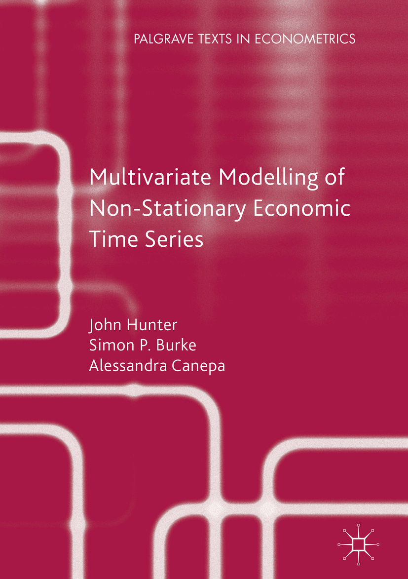 Burke, Simon P. - Multivariate Modelling of Non-Stationary Economic Time Series, ebook