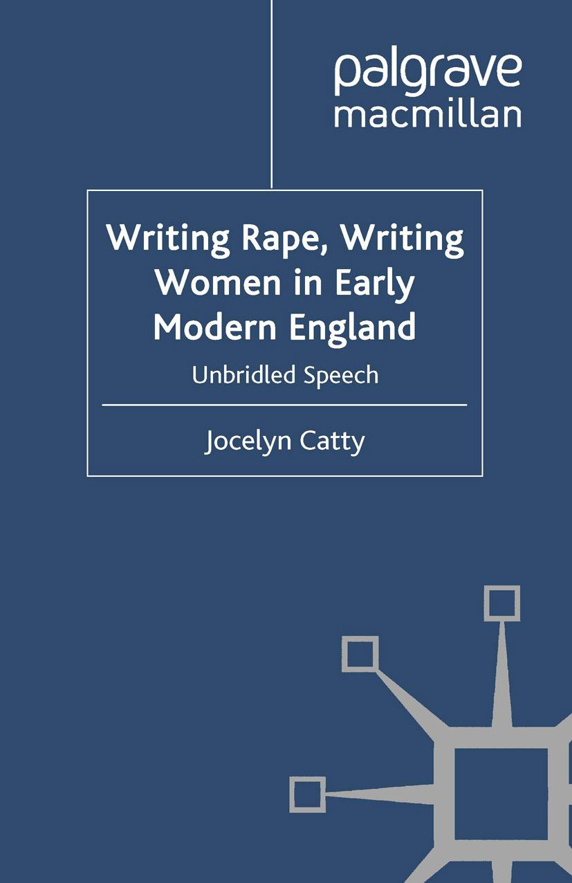 Catty, Jocelyn - Writing Rape, Writing Women in Early Modern England, e-bok