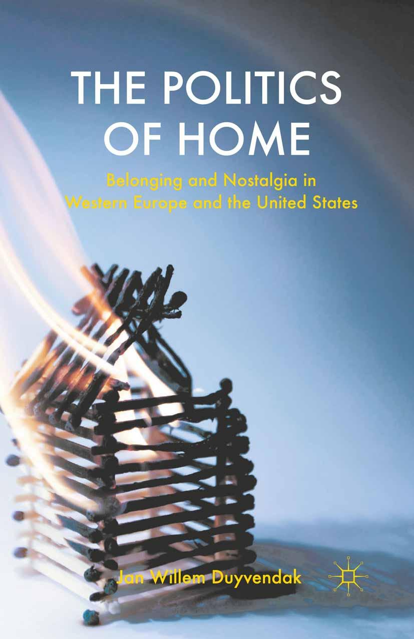 Duyvendak, Jan Willem - The Politics of Home, ebook
