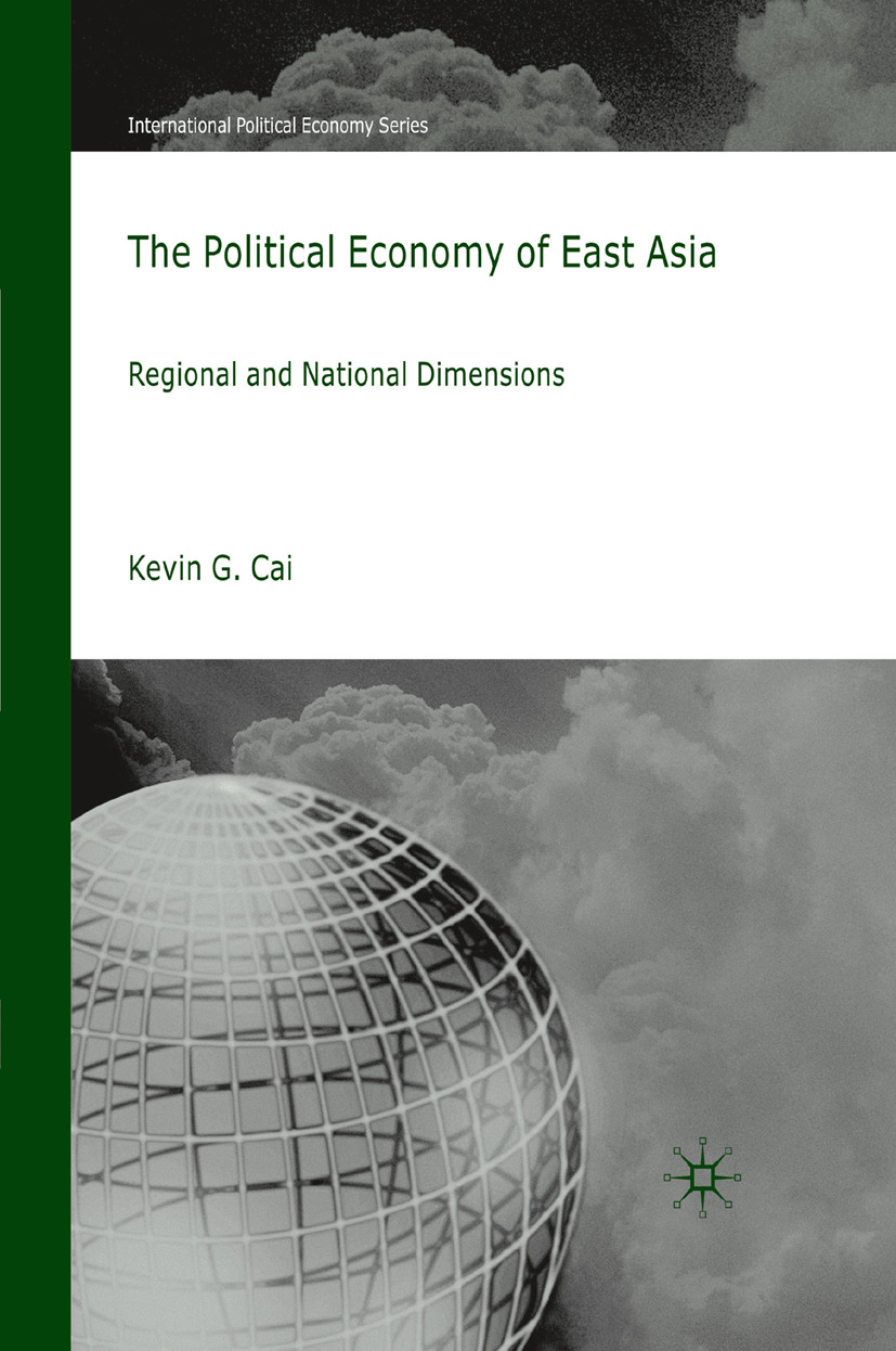 Cai, Kevin G. - The Political Economy of East Asia, ebook