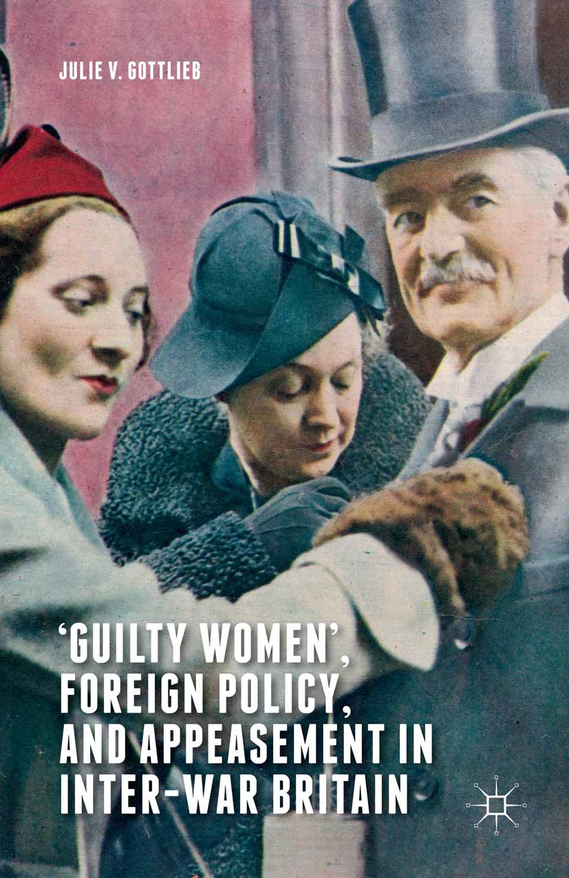 Gottlieb, Julie V. - 'Guilty Women,' Foreign Policy, and Appeasement in Inter-War Britain, ebook