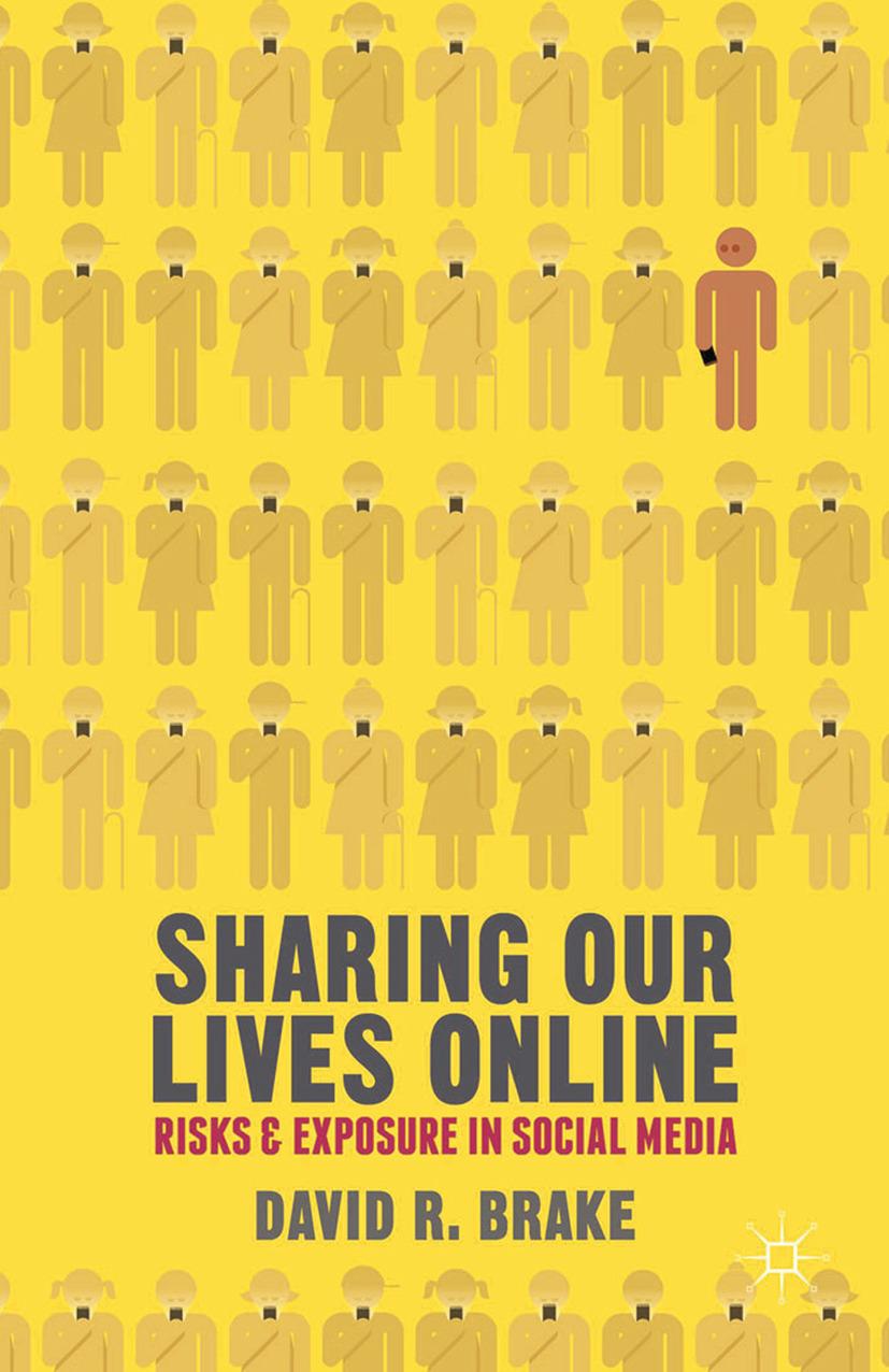 Brake, David R. - Sharing Our Lives Online, ebook