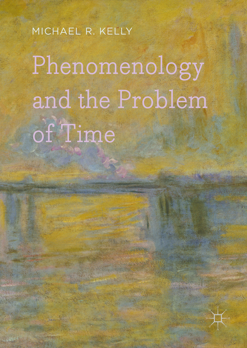 Kelly, Michael R. - Phenomenology and the Problem of Time, ebook