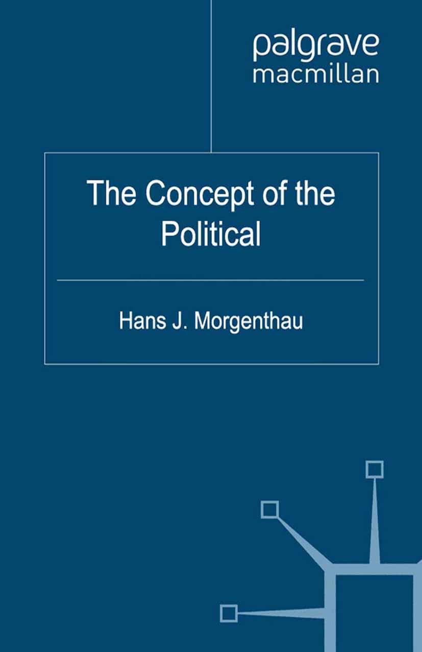 Morgenthau, Hans J. - The Concept of the Political, ebook