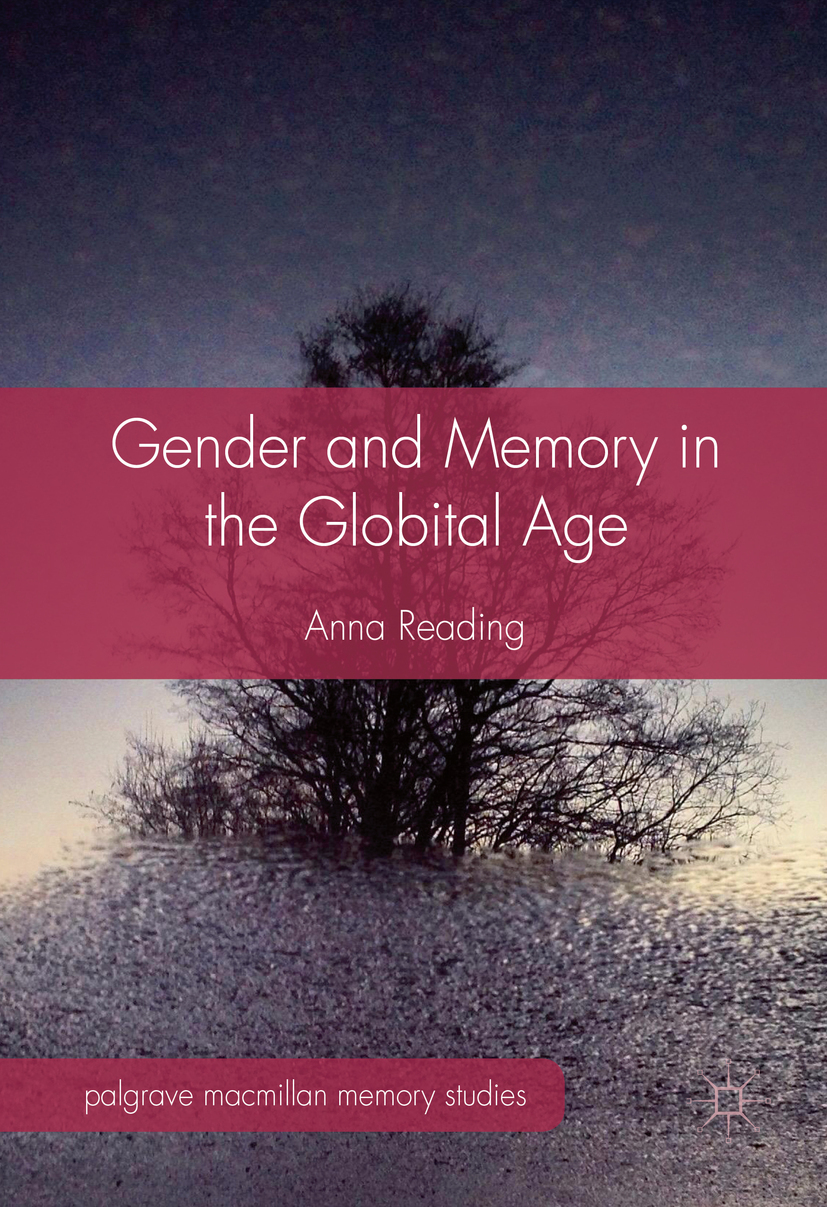 Reading, Anna - Gender and Memory in the Globital Age, ebook
