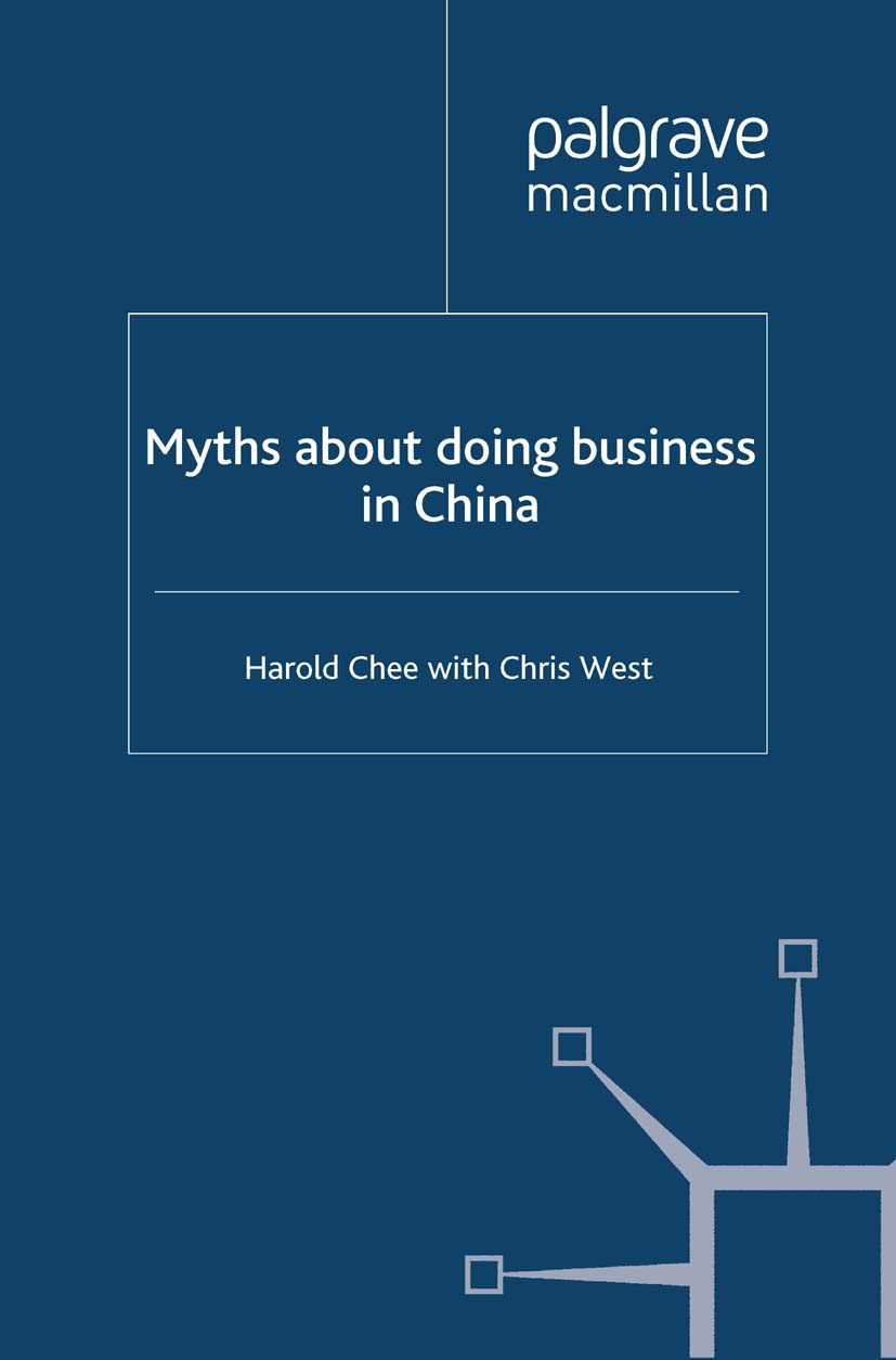 Chee, Harold - Myths about doing business in China, ebook