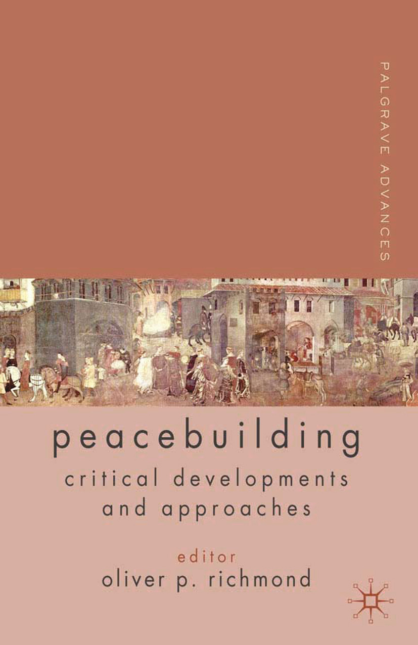 Richmond, Oliver P. - Palgrave Advances in Peacebuilding, ebook