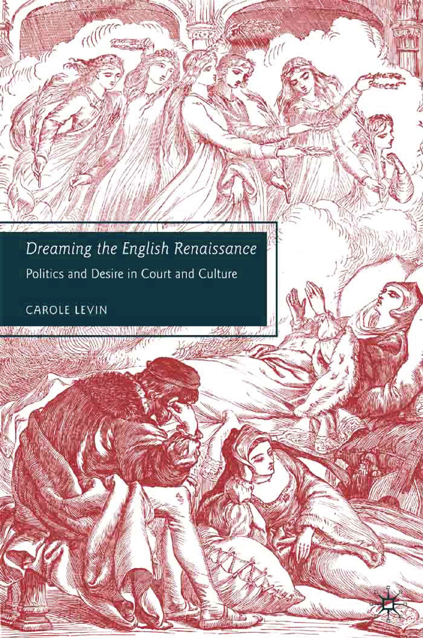 Levin, Carole - Dreaming the English Renaissance, ebook