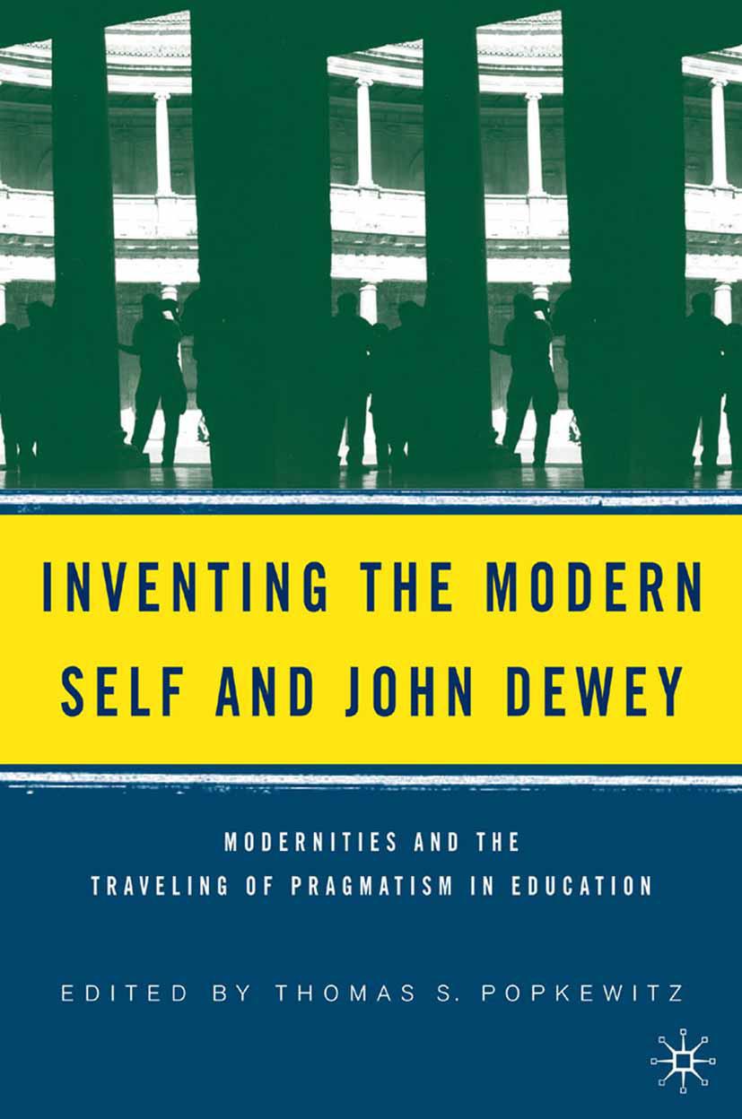 Popkewitz, Thomas S. - Inventing the Modern Self and John Dewey, ebook