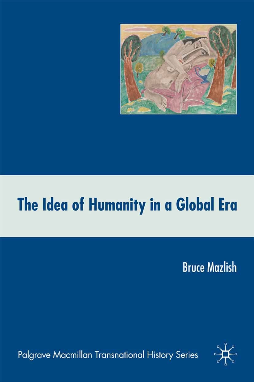 Mazlish, Bruce - The Idea of Humanity in a Global Era, ebook