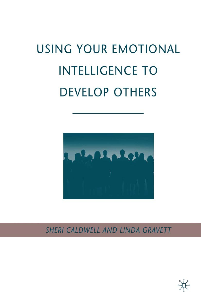 Caldwell, Sheri - Using Your Emotional Intelligence to Develop Others, ebook