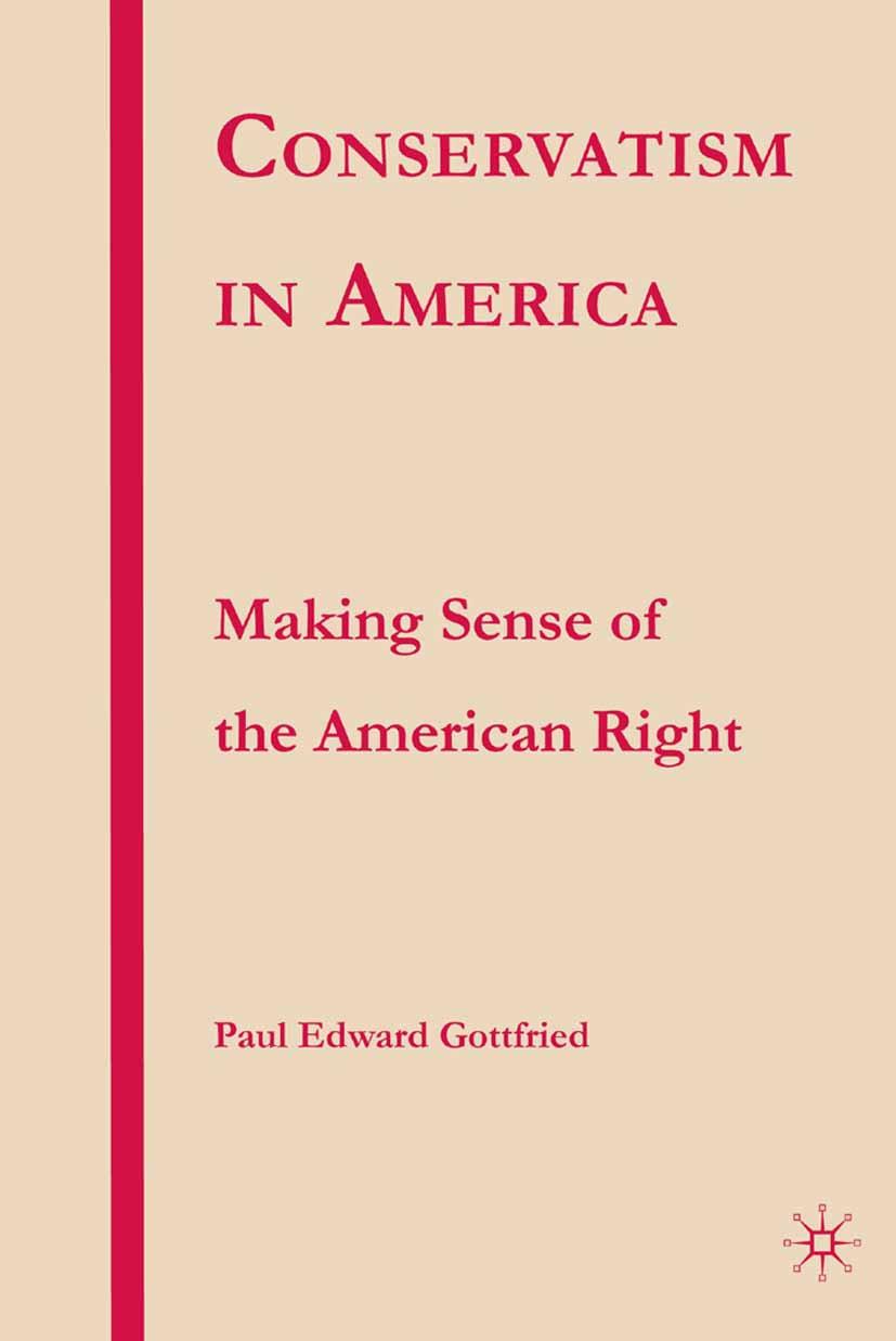 Gottfried, Paul Edward - Conservatism in America, ebook