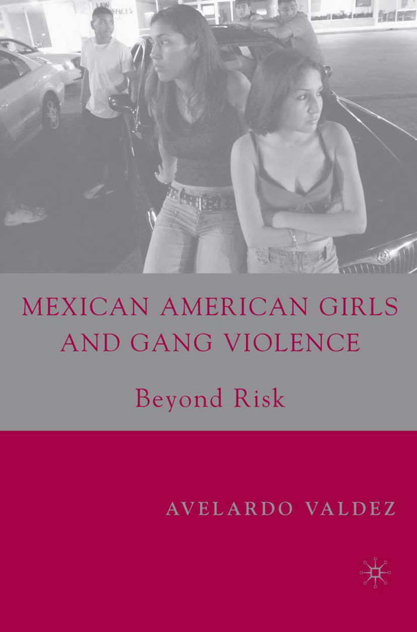 Valdez, Avelardo - Mexican American Girls and Gang Violence, ebook