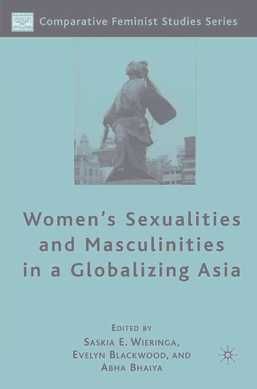 Bhaiya, Abha - Women's Sexualities and Masculinities in a Globalizing Asia, ebook