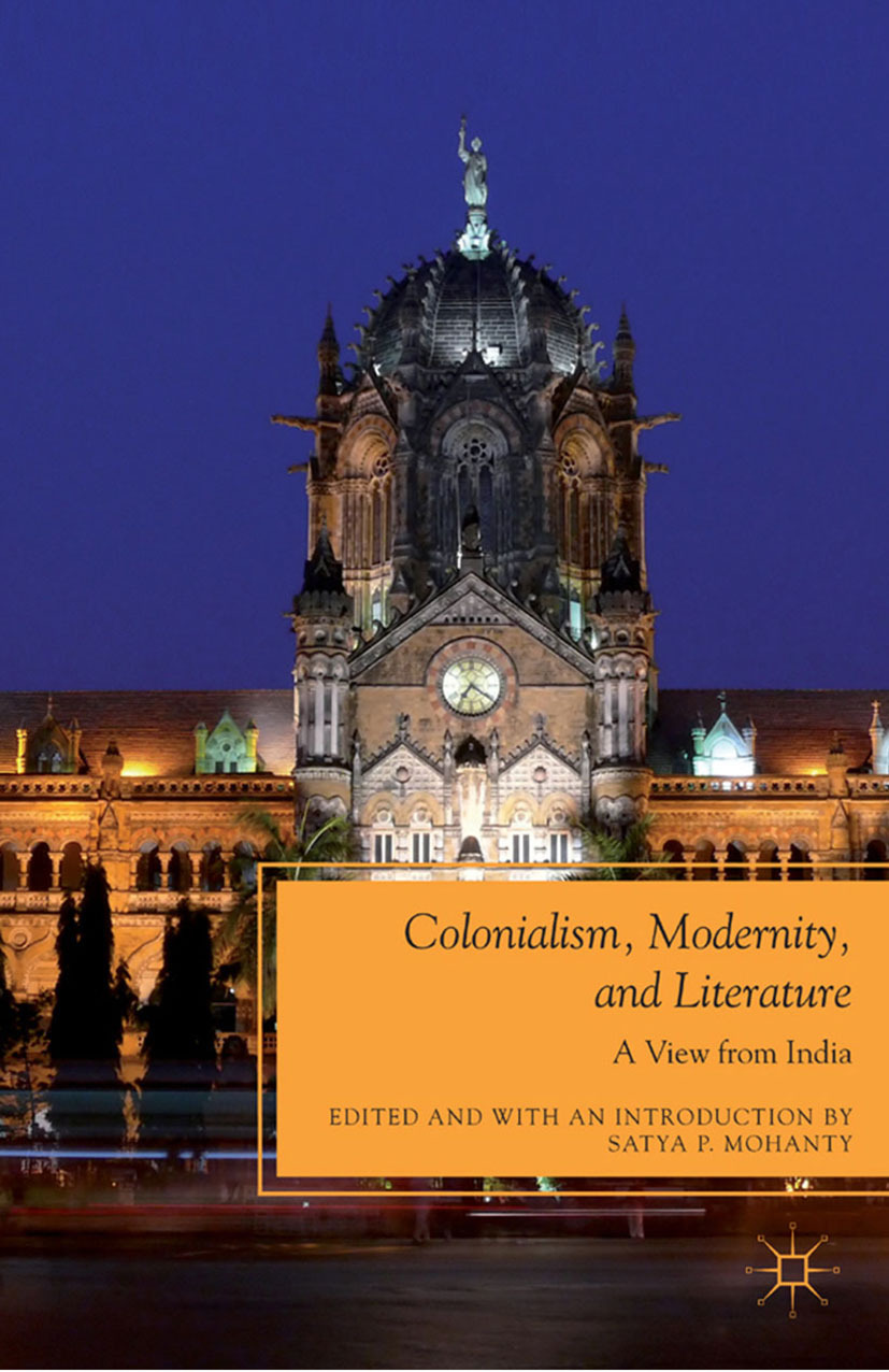 Mohanty, Satya P. - Colonialism, Modernity, and Literature, ebook
