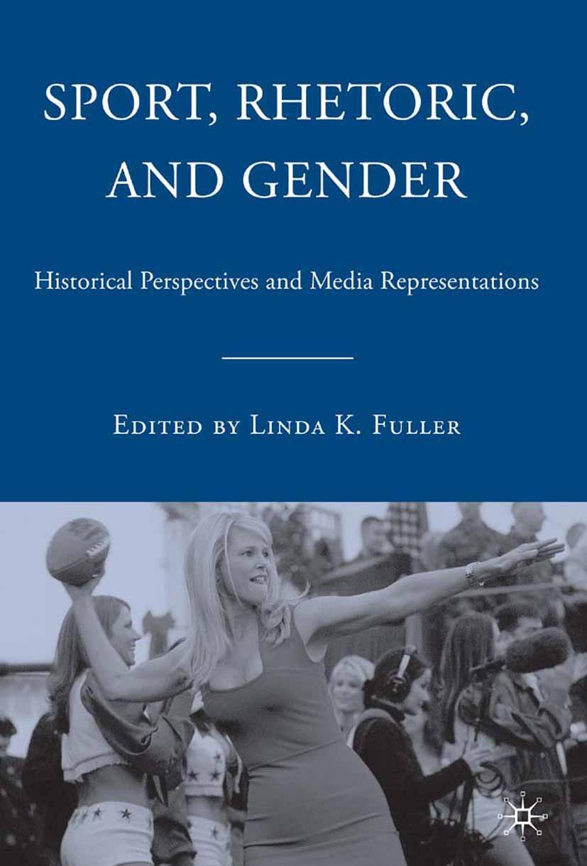 Fuller, Linda K. - Sport, Rhetoric, and Gender, ebook