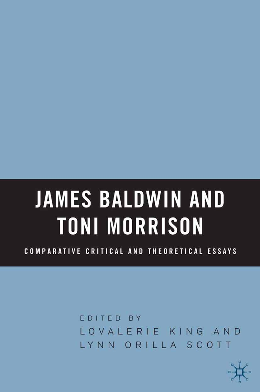King, Lovalerie - James Baldwin and Toni Morrison: Comparative Critical and Theoretical Essays, ebook