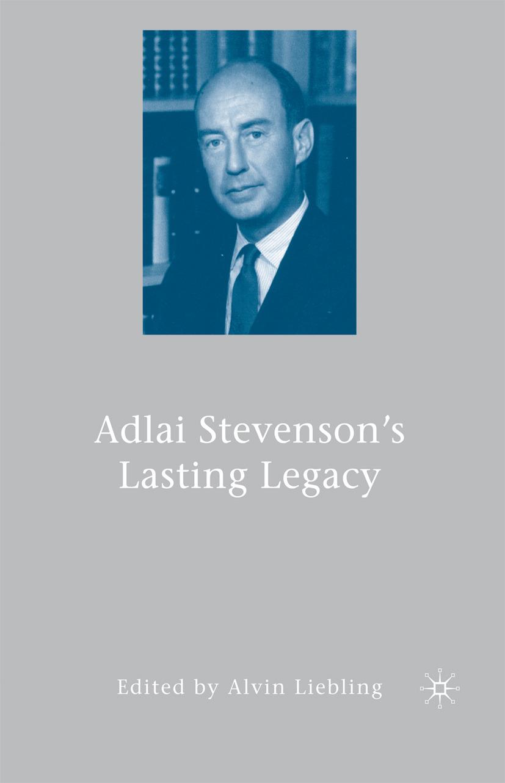 Liebling, Alvin - Adlai Stevenson's Lasting Legacy, ebook