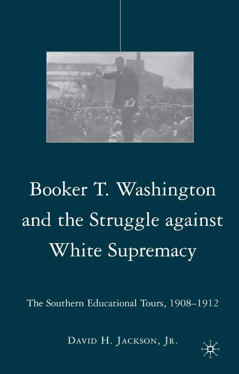 Jackson, David H. - Booker T. Washington and the Struggle against White Supremacy, ebook
