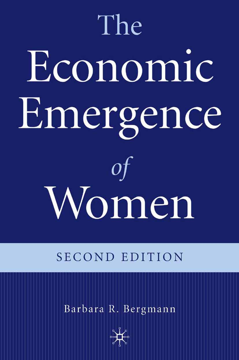 Bergmann, Barbara R. - The Economic Emergence of Women, ebook