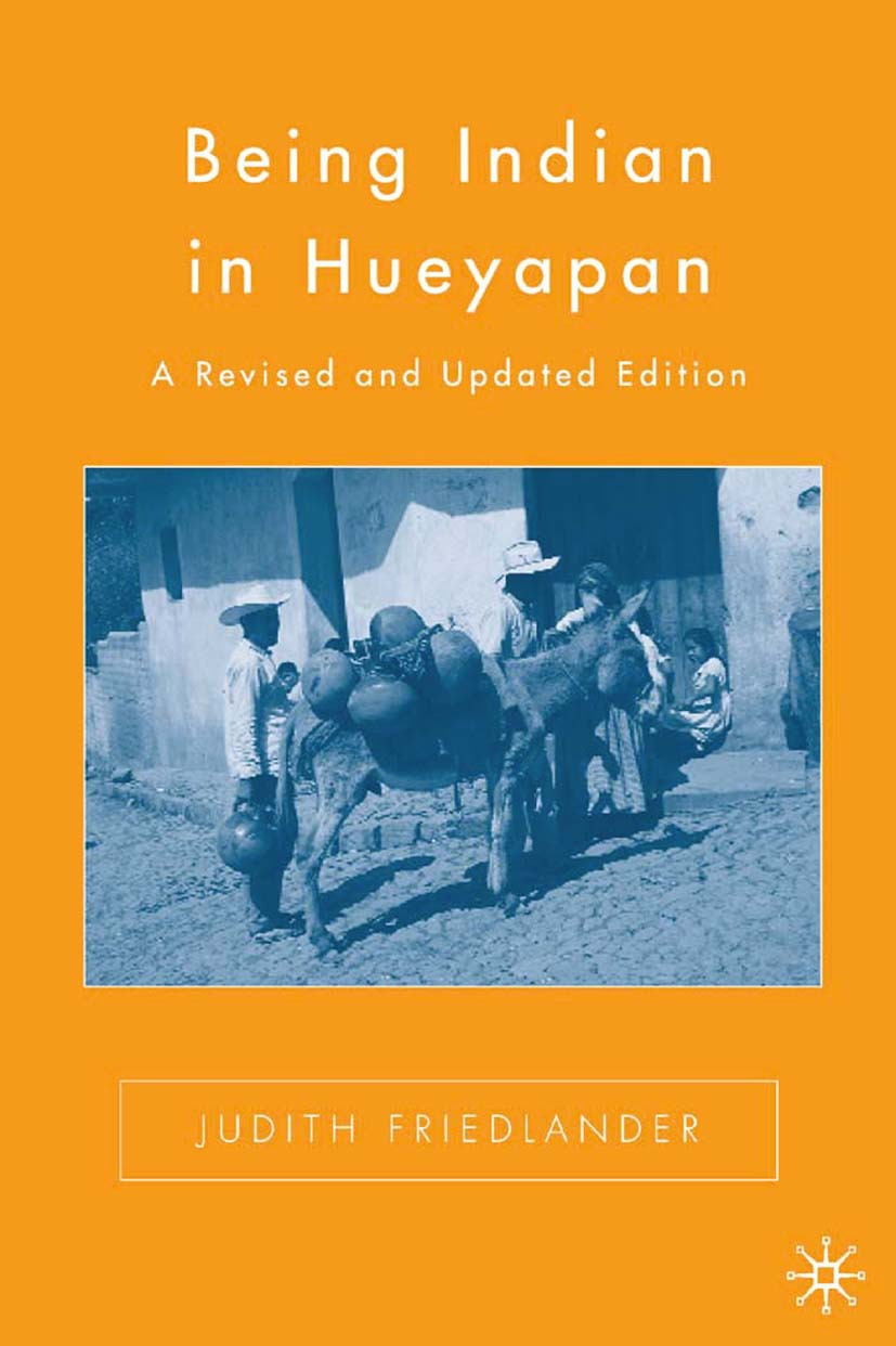 Friedlander, Judith - Being Indian in Hueyapan, ebook