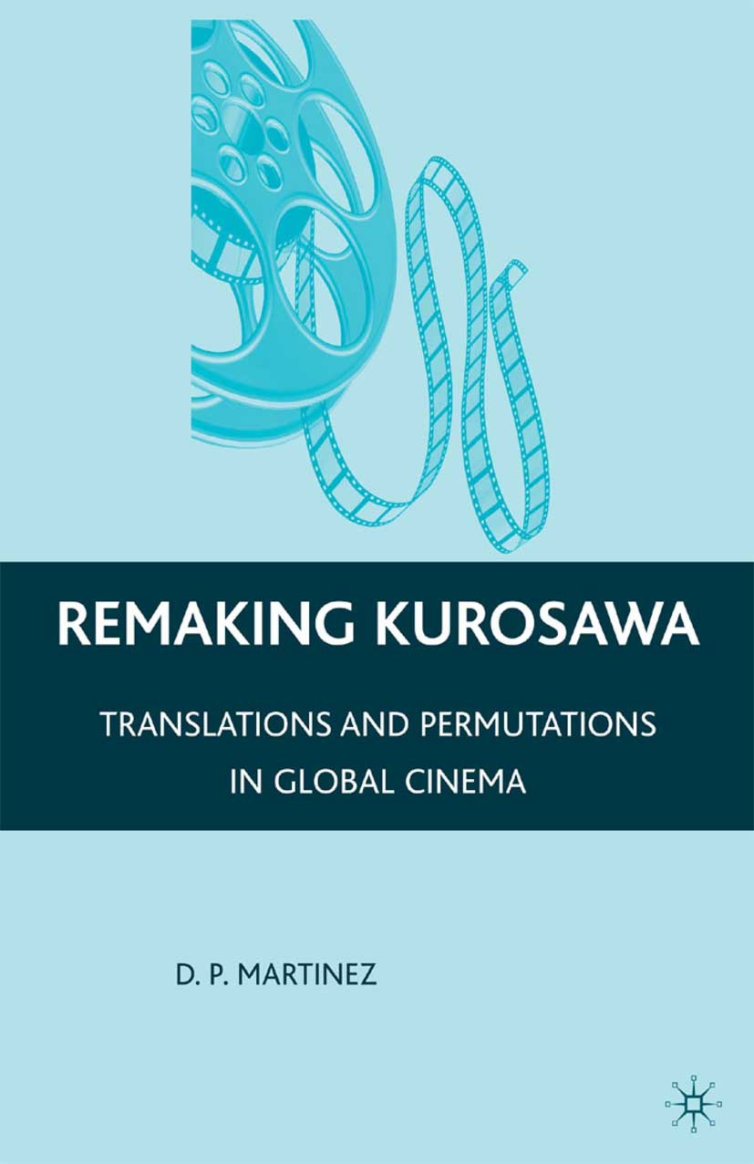 Martinez, D. P. - Remaking Kurosawa, ebook