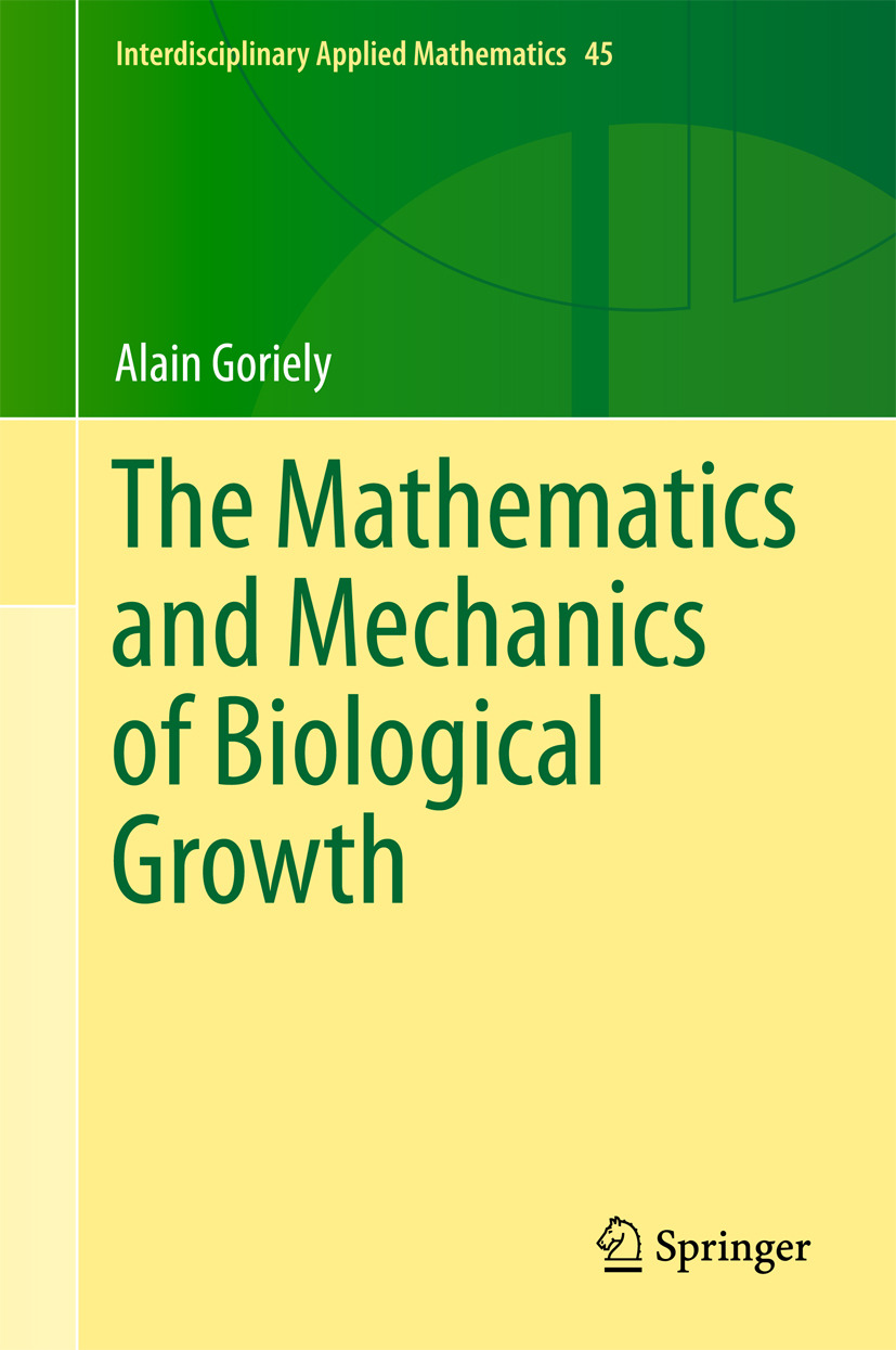 Goriely, Alain - The Mathematics and Mechanics of Biological Growth, ebook
