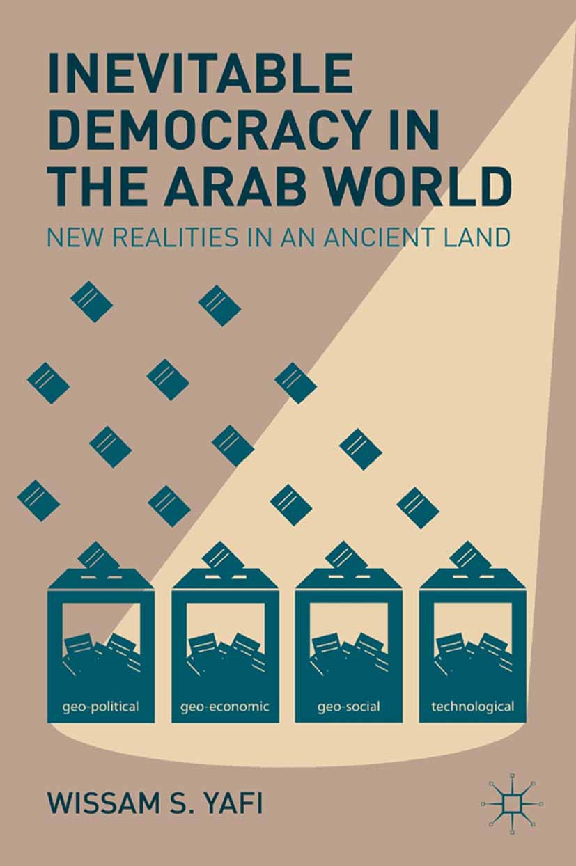 Yafi, Wissam S. - Inevitable Democracy in the Arab World, ebook