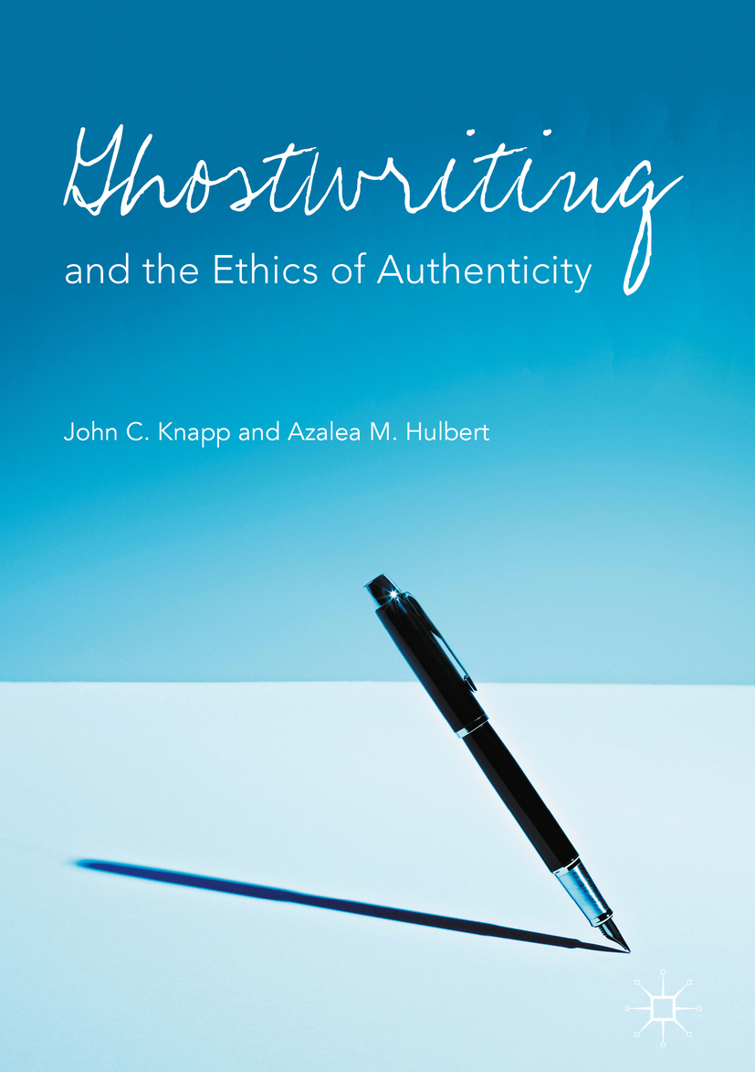 Hulbert, Azalea M. - Ghostwriting and the Ethics of Authenticity, ebook