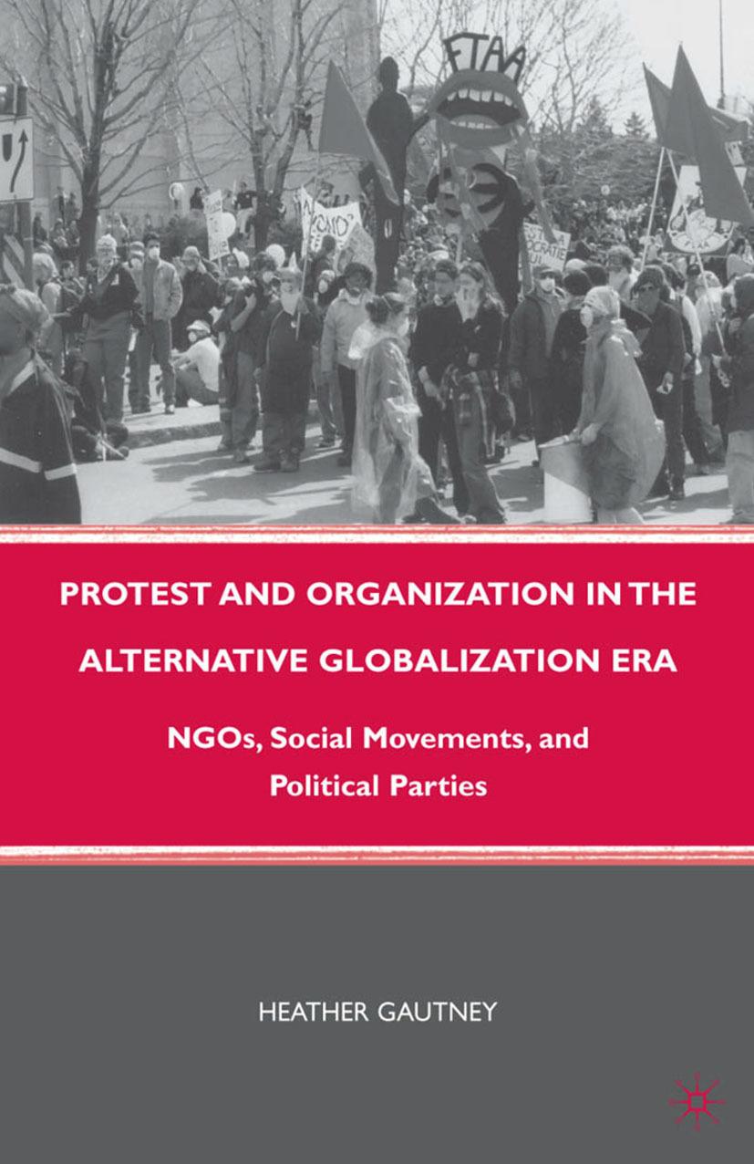 Gautney, Heather - Protest and Organization in the Alternative Globalization Era, ebook