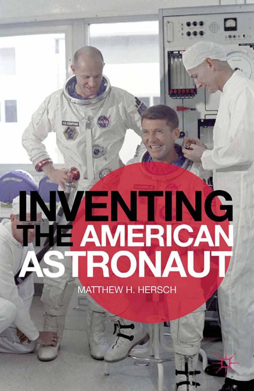 Hersch, Matthew H. - Inventing the American Astronaut, ebook