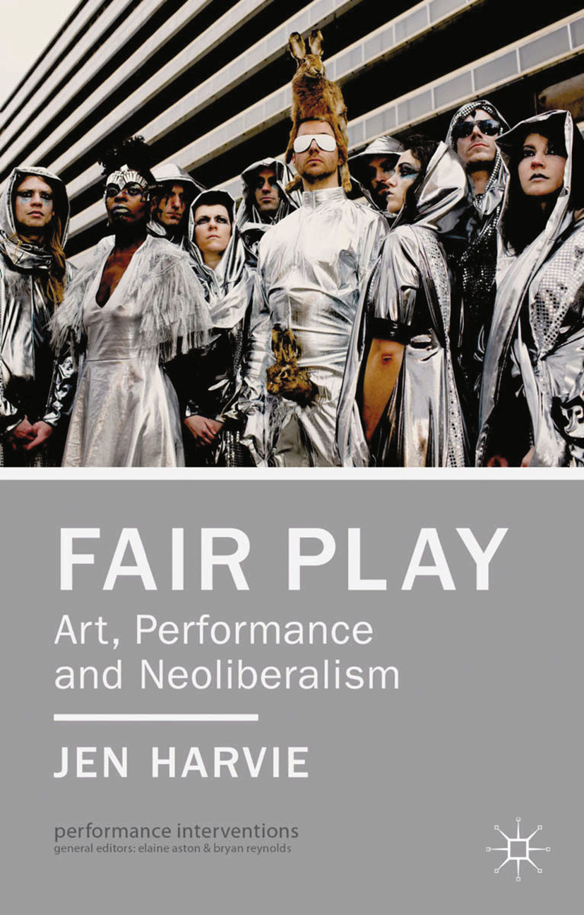 Harvie, Jen - Fair Play — Art, Performance and Neoliberalism, ebook