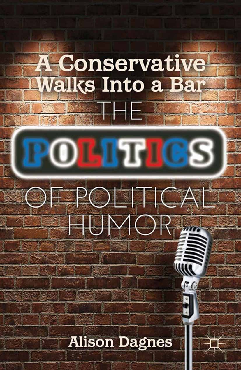 Dagnes, Alison - A Conservative Walks Into a Bar, ebook
