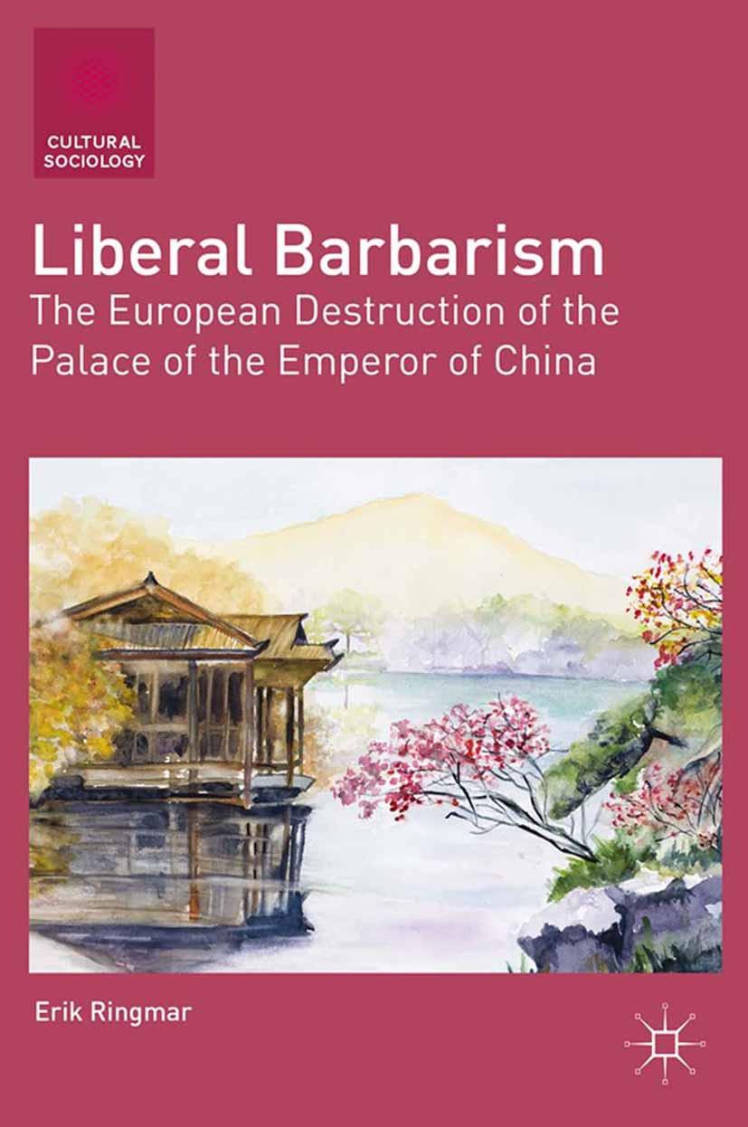 Ringmar, Erik - Liberal Barbarism, ebook