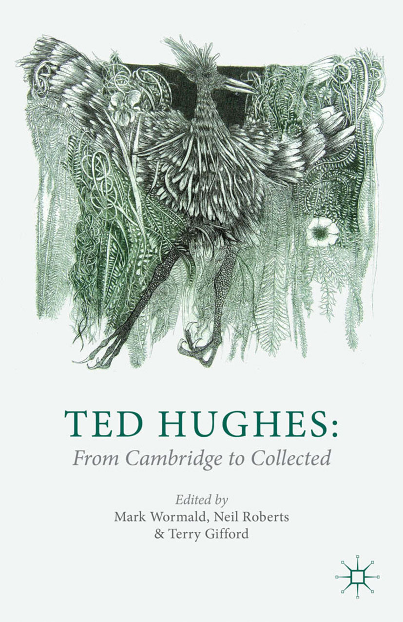 Gifford, Terry - Ted Hughes: From Cambridge to Collected, ebook