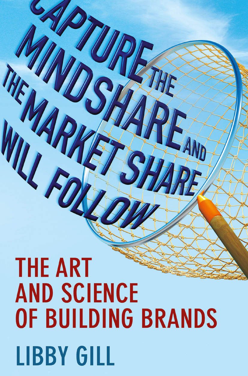 Gill, Libby - Capture the Mindshare and the Market Share Will Follow, ebook