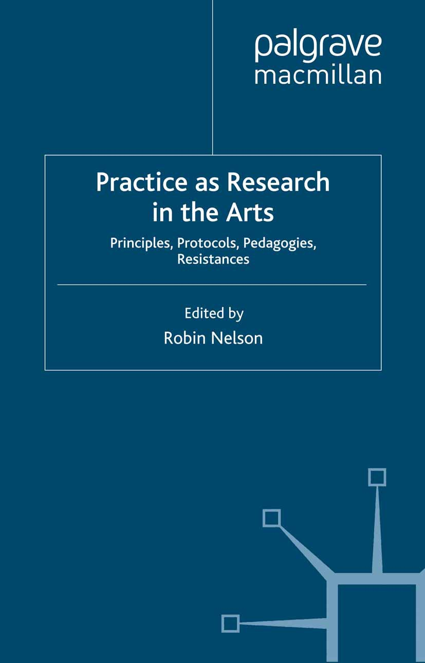 Nelson, Robin - Practice as Research in the Arts, ebook