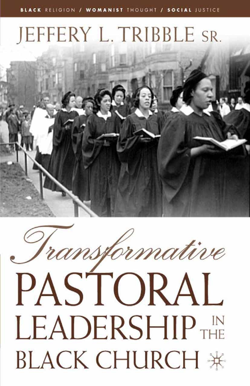 Tribble, Jeffery L. - Transformative Pastoral Leadership in the Black Church, ebook