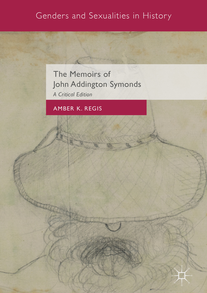 Regis, Amber K. - The Memoirs of John Addington Symonds, ebook