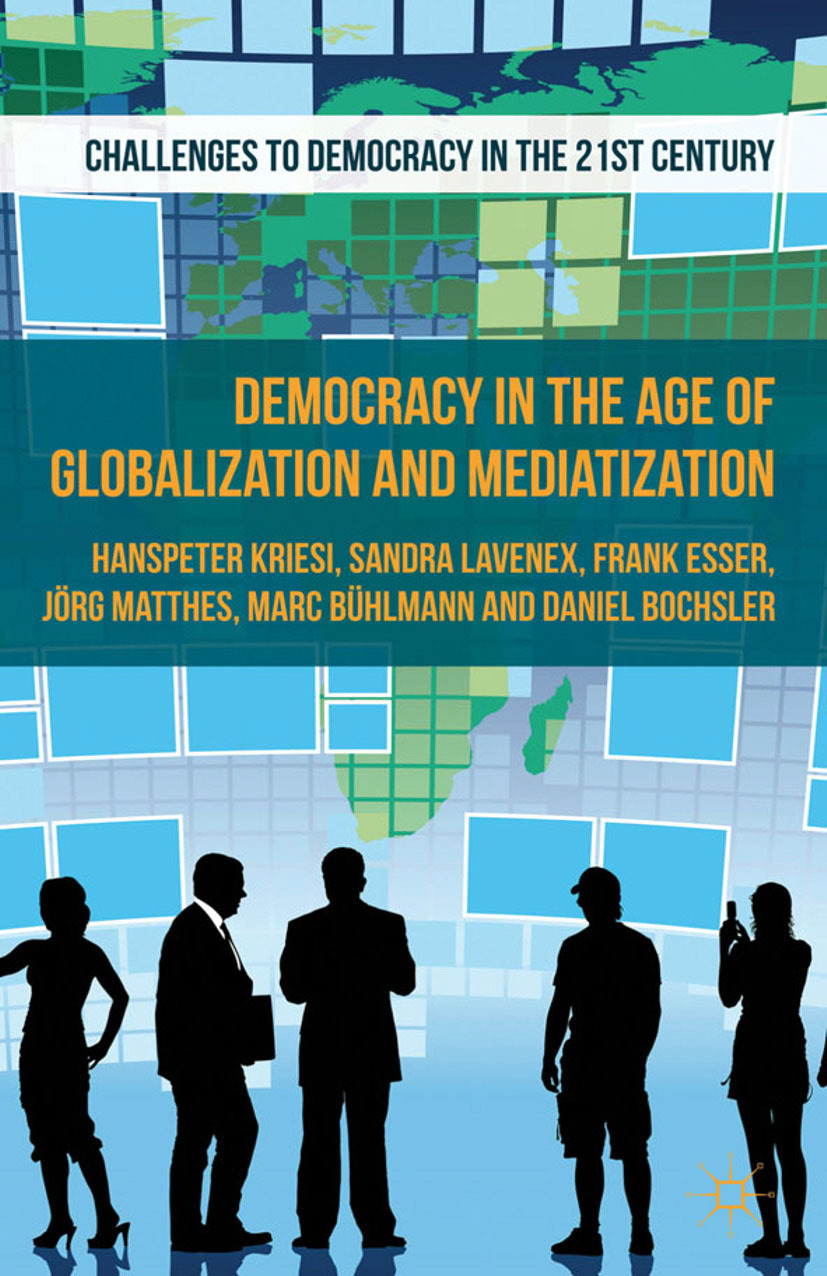 Bochsler, Daniel - Democracy in the Age of Globalization and Mediatization, ebook