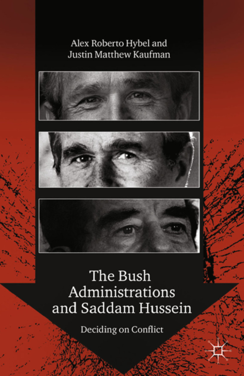 Hybel, Alex Roberto - The Bush Administrations and Saddam Hussein, ebook