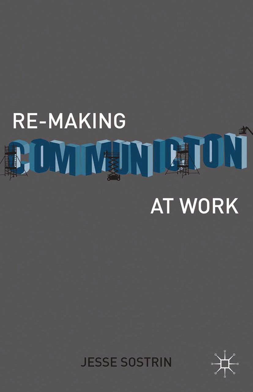 Sostrin, Jesse - Re-Making Communication at Work, ebook