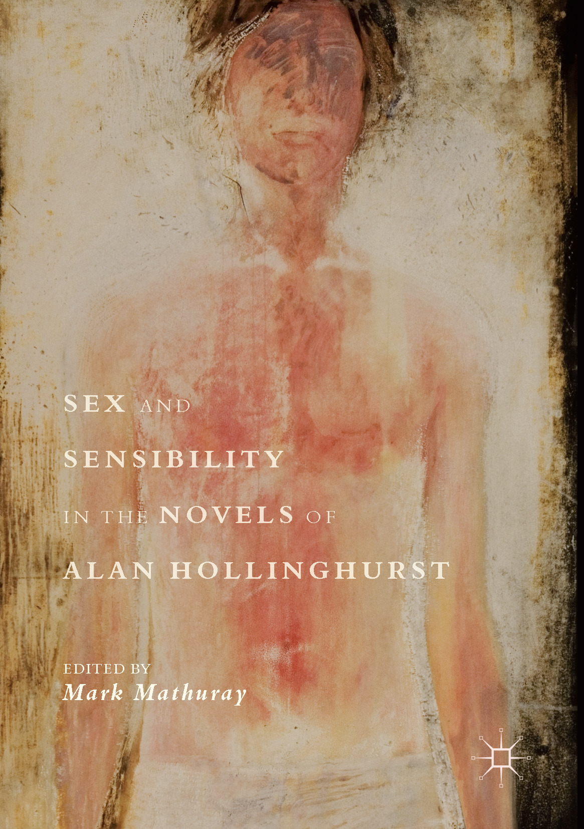 Mathuray, Mark - Sex and Sensibility in the Novels of Alan Hollinghurst, ebook