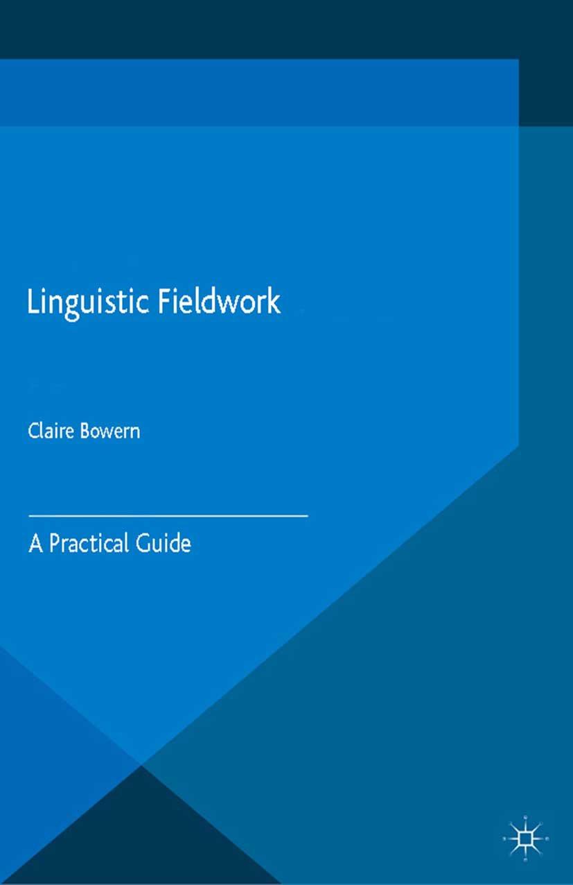 Bowern, Claire - Linguistic Fieldwork, ebook