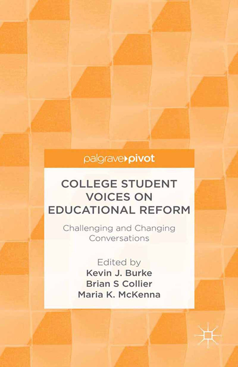 Burke, Kevin J. - College Student Voices on Educational Reform: Challenging and Changing Conversations, ebook