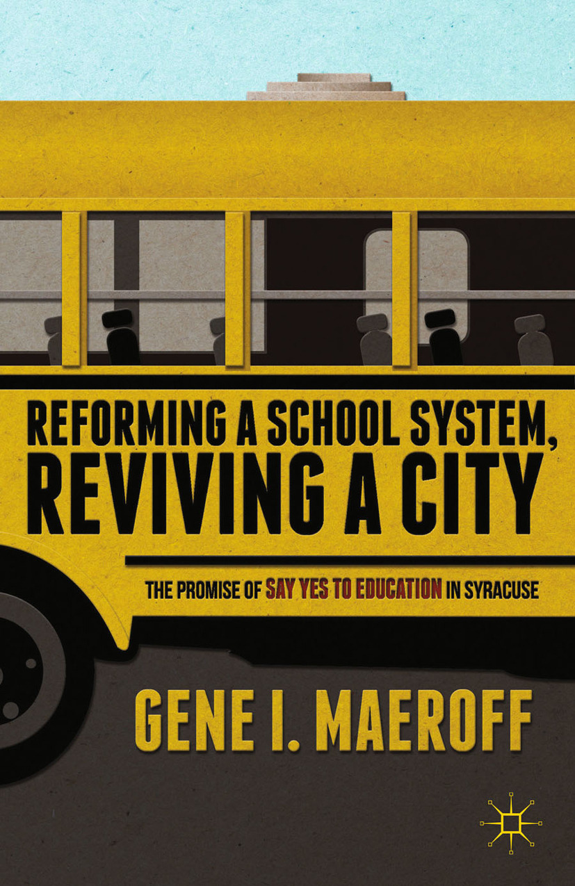 Maeroff, Gene I. - Reforming a School System, Reviving a City, ebook