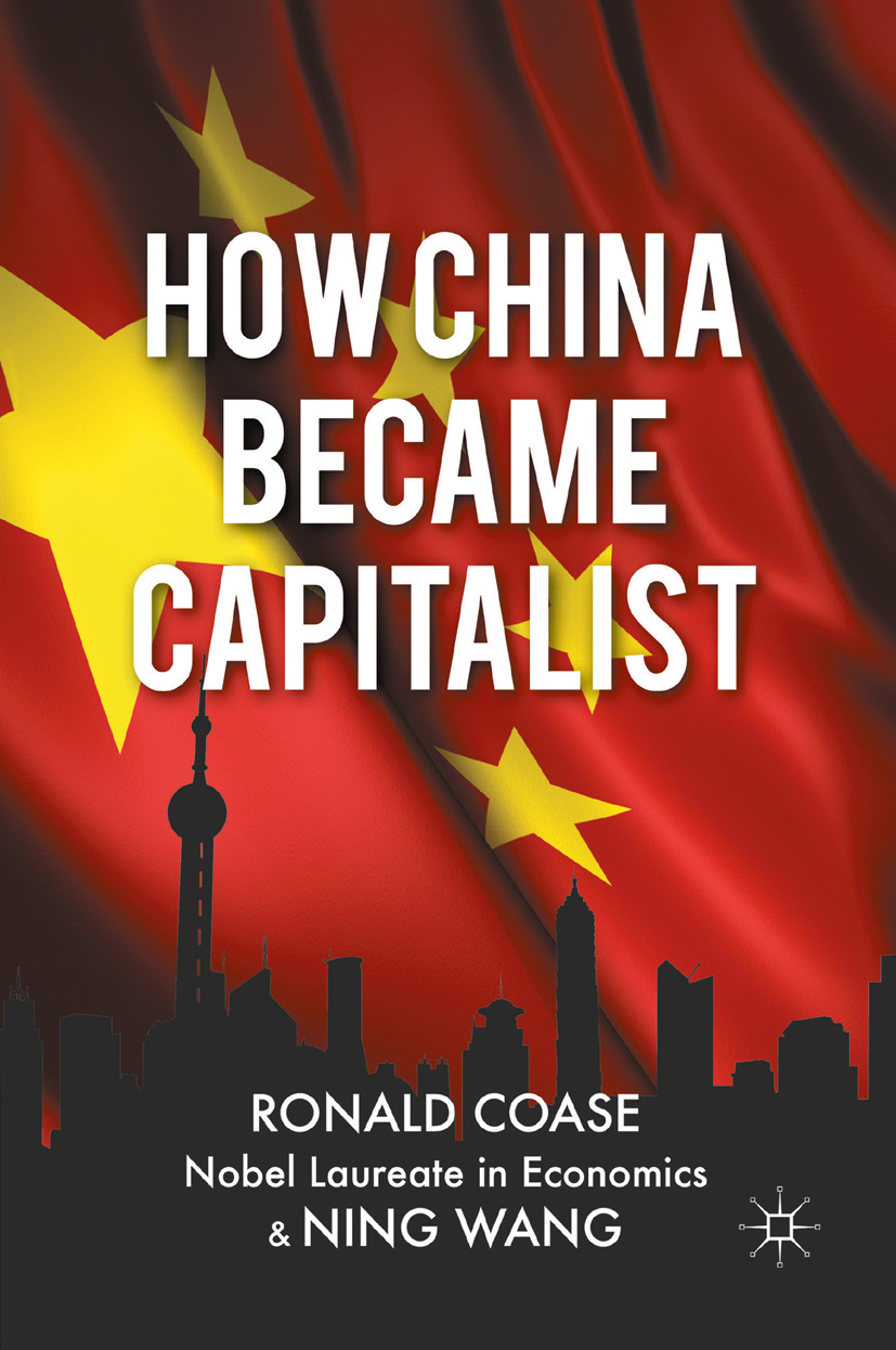 Coase, Ronald - How China Became Capitalist, ebook