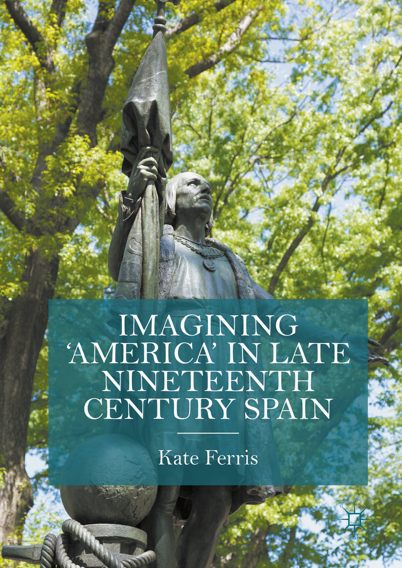 Ferris, Kate - Imagining 'America' in late Nineteenth Century Spain, ebook