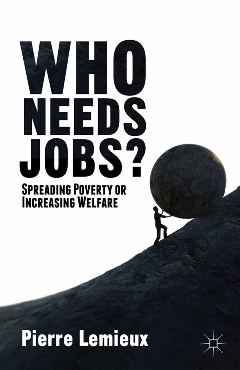 Lemieux, Pierre - Who Needs Jobs?, ebook